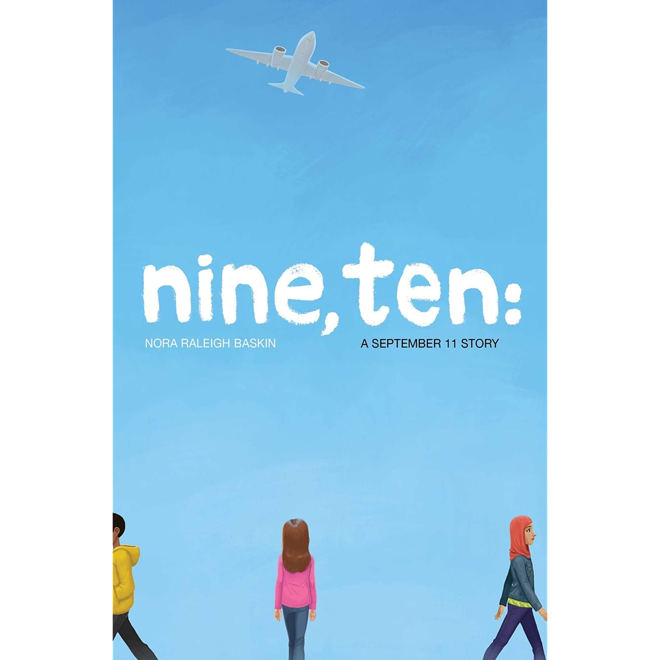 Nine, Ten: A September 11 Story by Nora Raleigh Baskin