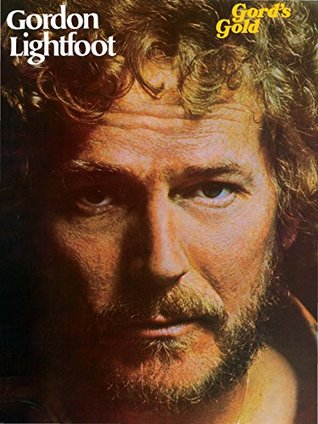 Gordon Lightfoot: Gord's Gold: Piano/Vocal/Chords Sheet Music Songbook Collection