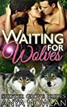 Waiting for Wolves (Shifter Grove Brides, #5)