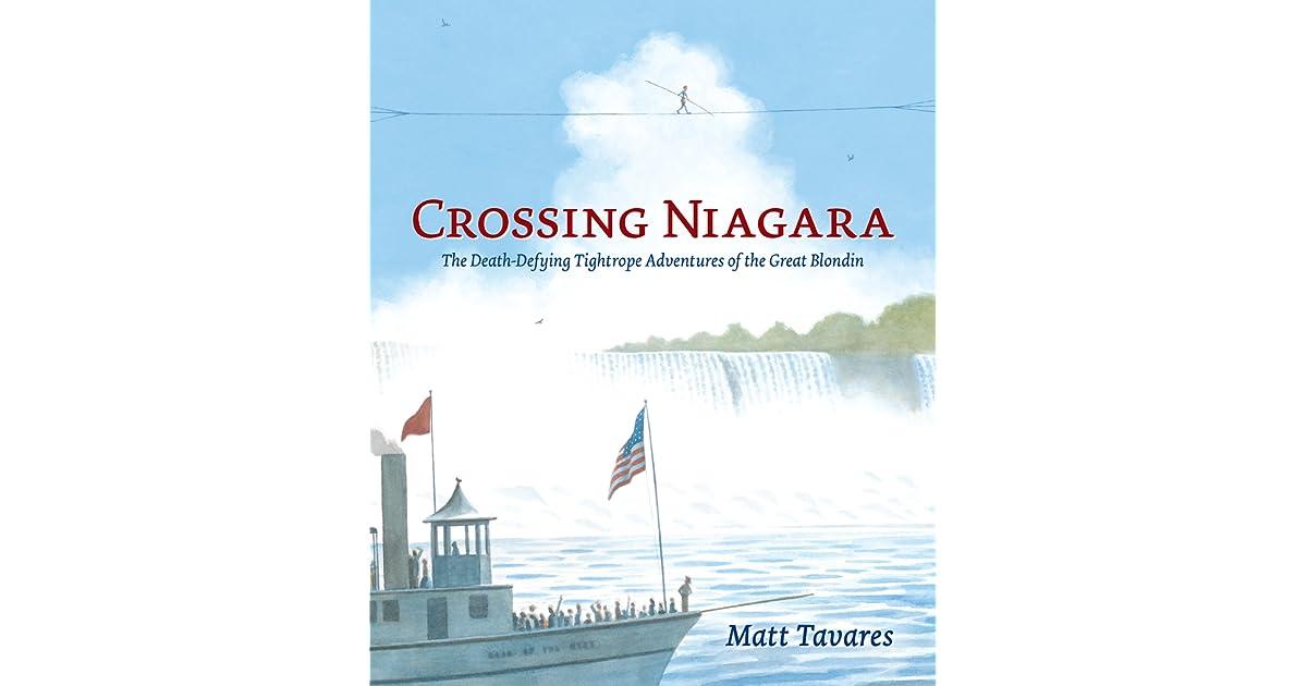 Crossing Niagara: The Death-Defying Tightrope Adventures of