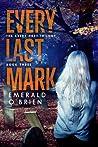 Every Last Mark (Avery Hart Trilogy, #3)