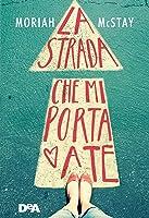 La strada che mi porta a te