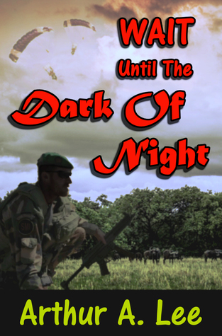 Wait Until The Dark Of Night (Arthur A. Lee Mystery and Adventure Series #2)