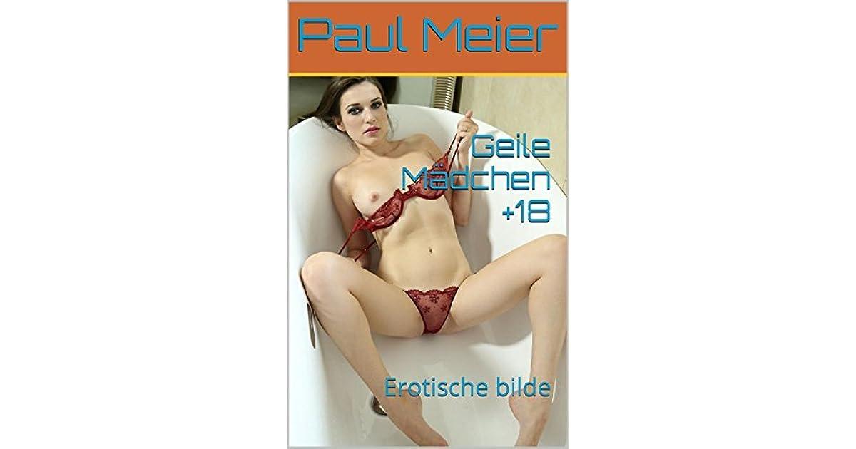 Geile Mädchen +18: Erotische bilde by Paul Meier