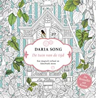 The Time Garden A Magical Journey And Coloring Book De Tuin Van Tijd