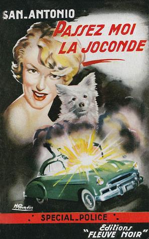 Passez-moi la Joconde (San-Antonio #9)