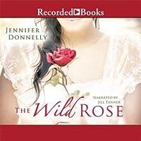 The Wild Rose (The Tea Rose, #3)