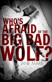 Who's Afraid of the Big Bad Wol - Janie Marie