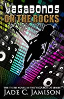 On the Rocks (Vagabonds, #3)