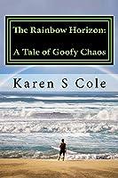 The Rainbow Horizon: A Tale of Goofy Chaos