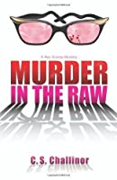 Murder in the Raw (Rex Graves Mystery)