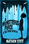 A Monstrous Place (Tales From Between, #1)