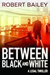Between Black and White (McMurtrie and Drake Legal Thrillers, #2)