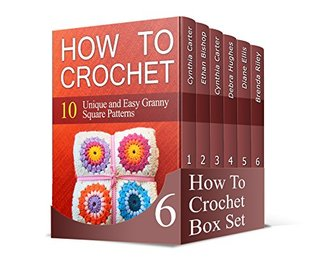 How To Crochet Box Set: A Beginners Guide for Fast Learning 10+ Afghan Crochet Patterns. 25+ Useful Instructions on How to Crochet (How to Crochet, crochet stitches, crocheting)