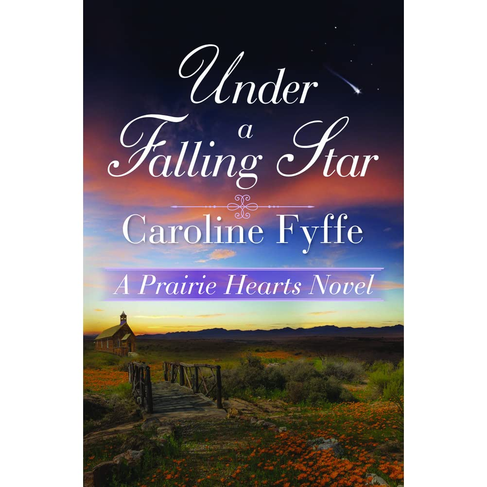 Under A Falling Star (prairie Hearts, #4) By Caroline Fyffe €� Reviews,  Discussion, Bookclubs, Lists