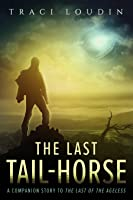 The Last Tail-Horse
