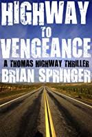 Highway to Vengeance: A Thomas Highway Thriller