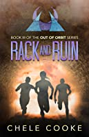 Rack and Ruin (Out of Orbit, #3)