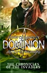 Dominion (The Chronicles of the Invaders, #3)