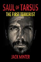Saul of Tarsus: The First Terrorist