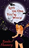 Love The One You're Witch (Magically Yours #1)