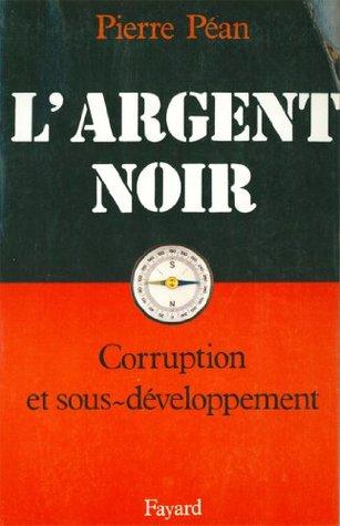 L'Argent noir: Corruption et sous-développement (Documents)