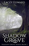 Shadow Grove (Shadow Grove, #1)