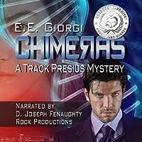 CHIMERAS (Track Presius #1)