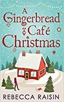 A Gingerbread Cafe Christmas (The Gingerbread Cafe, #1-3)