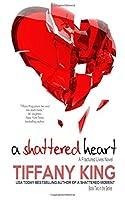 A Shattered Heart (A Fractured Lives novel) (Volume 2)