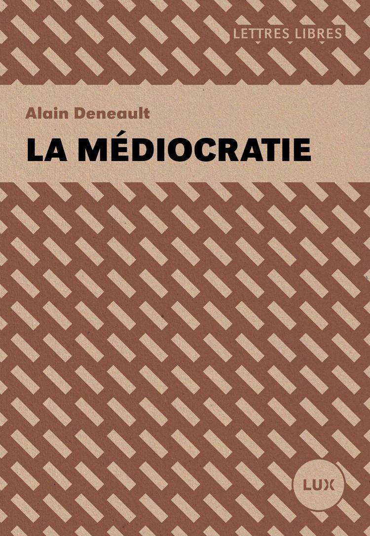 La médiocratie  by  Alain Deneault