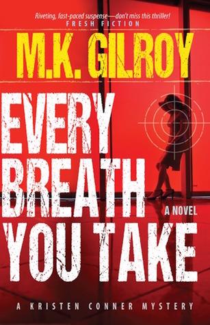 Every Breath You Take by M.K. Gilroy
