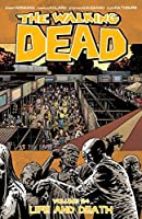 The Walking Dead, Vol. 24: Life and Death (The Walking Dead #139-144)
