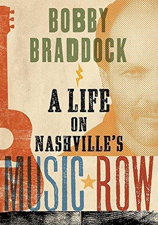 Bobby Braddock: A Life on Nashville's Music Row