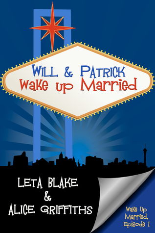Will & Patrick Wake Up Married by Leta Blake