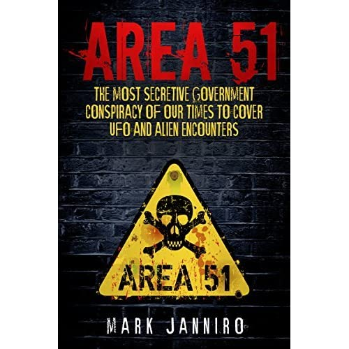 Area 51: The Most Secretive Government Conspiracy of Our