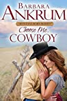 Choose Me, Cowboy (77th Copper Mountain Rodeo #4; Canadays of Montana #2)