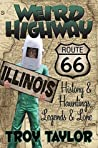 Weird Highway: Illinois: Route 66 History, Hauntings, Legends & Lore