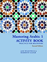 Mastering Arabic Activity Book: Practice for Beginners