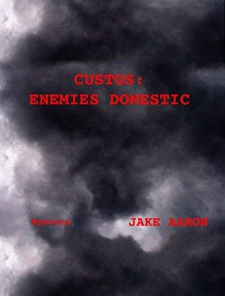 Custos: Enemies Domestic