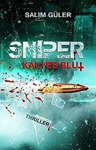 SNIPER - Kaltes Blut: Thriller