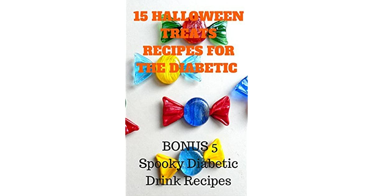 15 Halloween Treats Recipes For The Diabetic By Michael Zhang