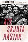 Download ebook Att skjuta hästar by Kjell Eriksson