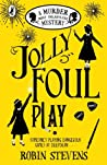 Jolly Foul Play (Murder Most Unladylike Mystery, #4)