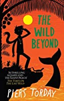 The Wild Beyond: Book 3 (The Last Wild Trilogy)