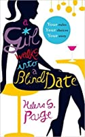 A Girl Walks into a Blind Date: Choose Your Own Erotic Destiny (A Girl Walks In...)