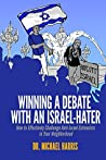 Winning A Debate With An Israel-Hater: How to Effectively Challenge Anti-Israel Extremists in Your Neighborhood