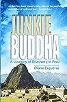 Junkie Buddha: A Journey of Discovery in Peru