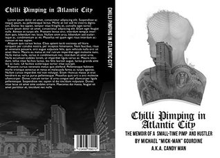 Atlantic City Chili Pimp: The Life of Police Officer Michael Mick-Man Gourdine
