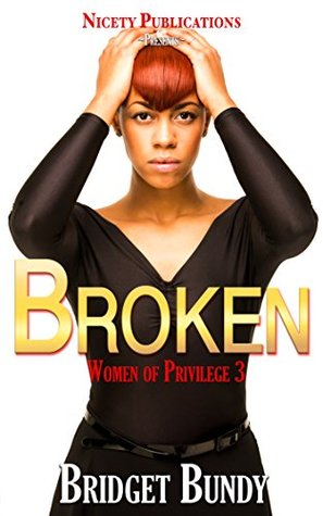 Broken: Women of Privilege 3